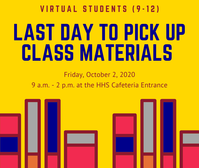 Last Day to Pick Up Materials (Virtual Students)