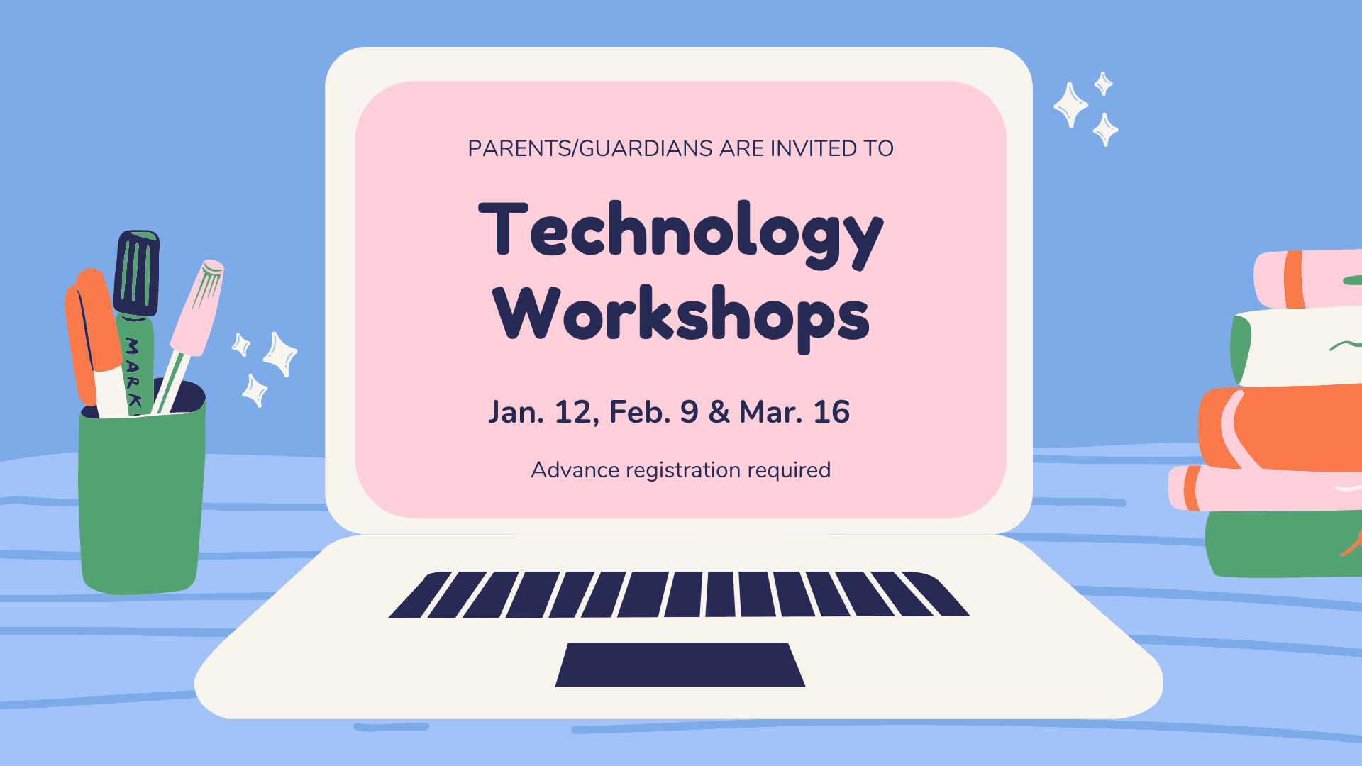 technology workshops on January 12, February 9 and March 16 click here for registration info