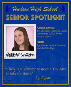 Hannah Schunk senior spotlight Attend Columbia Greene Community College for my nursing degree. I graduated early in January and started college.